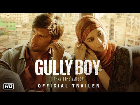 Gully Boy Official Movie Trailer 2019.