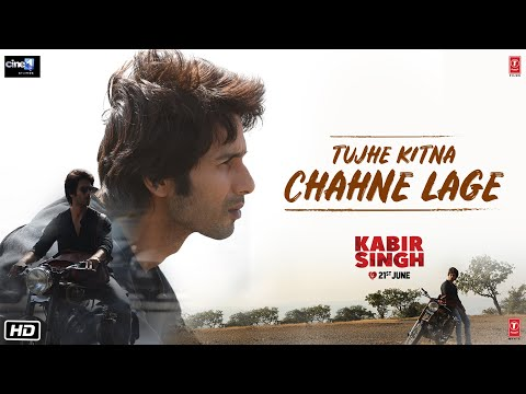 Tujhe Kitna Chahne Lage Song 2019 - Kabir Singh songs