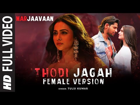 Thodi Jagah Video Song 2019.