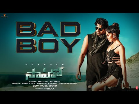 Bad Boy Video Song 2019- Saaho Movie songs.