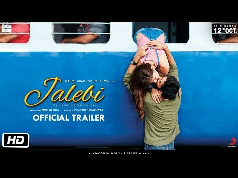 Jalebi  Official Trailer 2018.