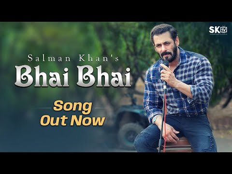 Bhai Bhai Video Song 2020 - Salman Khan Songs.
