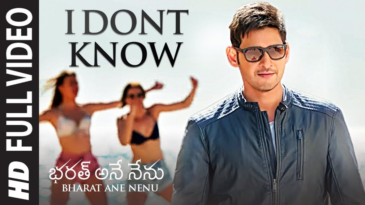 I Dont Know Full Song Video || Bharat Ane Nenu Songs